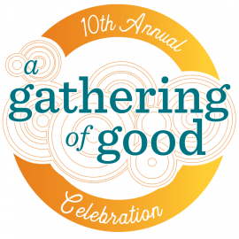 10th Annual A Gathering of Good