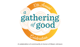 A Gathering of Good - Tenth Annual