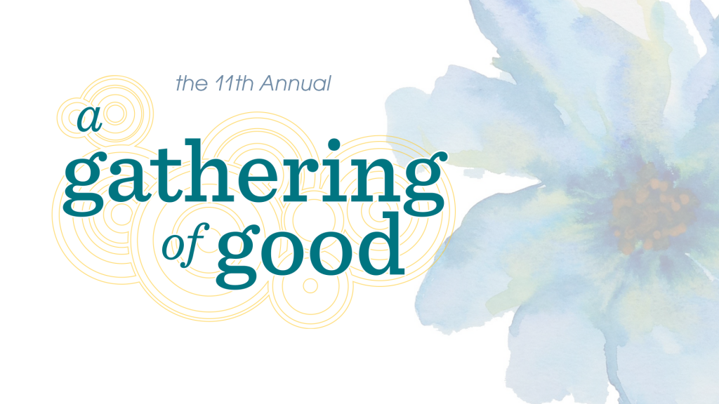 11th Annual A Gathering of Good